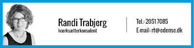 Randi Trabjerg, Iværksætterkonsulent. Tlf. 20 51 70 85. Email: rt@odense.dk